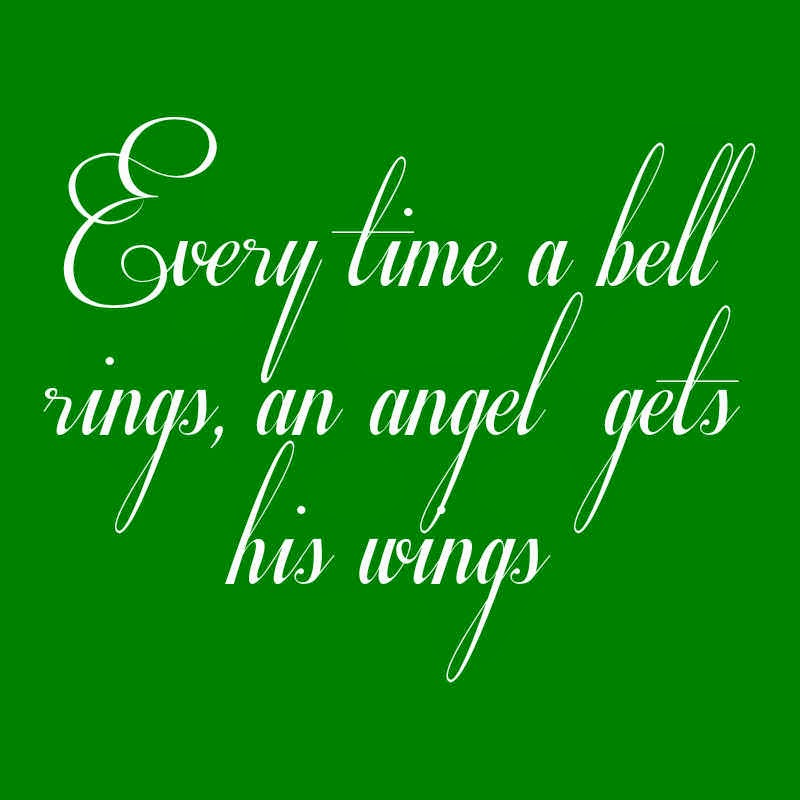 Every Time Bell Rings An Angel Gets His Wings Its A Wonderful Life Green